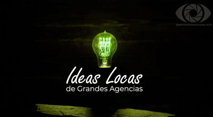 ideas locas de grandes agencias de publicidad